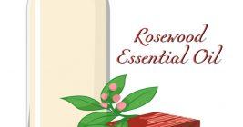 11 Impressive Health Benefits of Rosewood Essential Oil